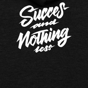Lettering design Succes and Nothing Less - Unisex Fleece Zip Hoodie by American Apparel
