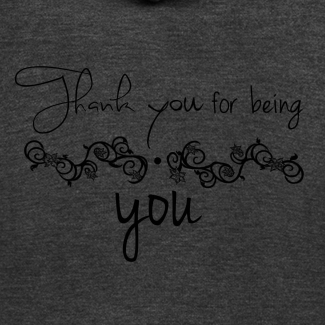 Thank you for being you (black)