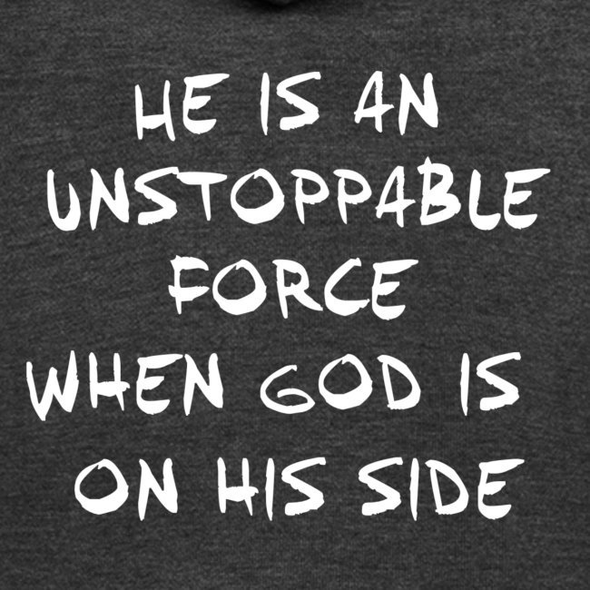 He is an unstoppable force