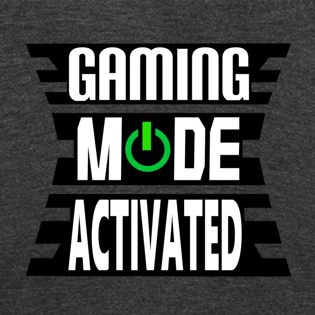 GAMING MODE ACTIVATED