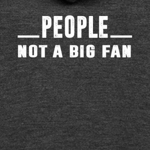 People not a big fan - Unisex Fleece Zip Hoodie by American Apparel