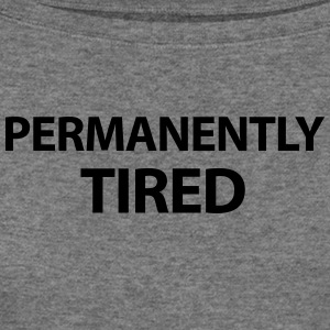 Permanently Tired - Women's Wideneck Sweatshirt