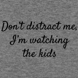Don't Distract Me I'm Watching the Kids - Women's Wideneck Sweatshirt