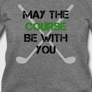 May the course be with you - Women's Wideneck Sweatshirt