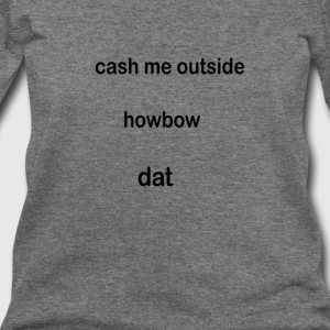 cash-me-outside - Women's Wideneck Sweatshirt