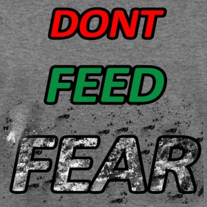 Don't Feed Fear - Women's Wideneck Sweatshirt