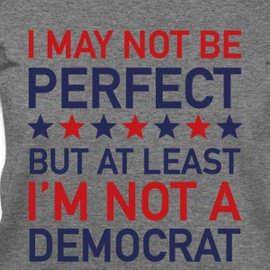 AT LEAST I'M NOT A DEMOCRAT T-SHIRT - Women's Wideneck Sweatshirt