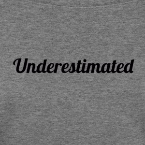 Underestimated Tee - Women's Wideneck Sweatshirt