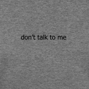 Don't talk to me - Women's Wideneck Sweatshirt