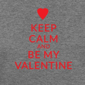KEEP CALM AND BE MY VALENTINE - Women's Wideneck Sweatshirt