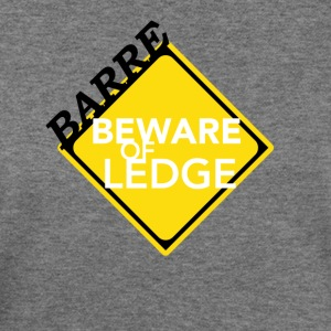 Barre - Beware of Ledge - Women's Wideneck Sweatshirt