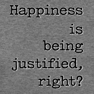 Happiness Is Being Justified, Right? - Women's Wideneck Sweatshirt