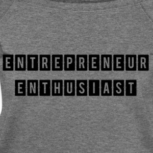 ENTREPRENEUR ENTHUSIAST - Women's Wideneck Sweatshirt