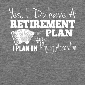 Retirement Plan On Playing Accordion Shirt - Women's Wideneck Sweatshirt