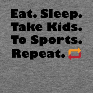 Eat Sleep Take Kids To Sports Repeat Tee Shirt - Women's Wideneck Sweatshirt