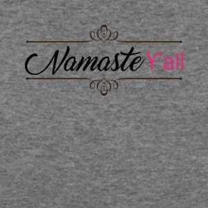 Namaste Y'all Southern Yoga Tee Shirt - Women's Wideneck Sweatshirt