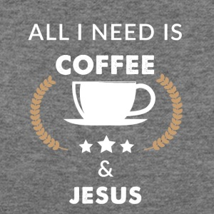 All I need is coffee and jesus - Women's Wideneck Sweatshirt