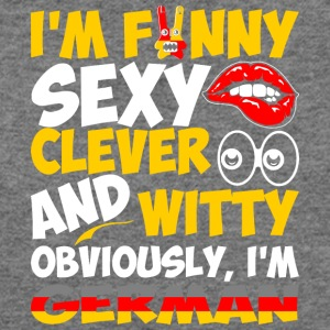 Im Funny Sexy Clever And Witty Im German - Women's Wideneck Sweatshirt