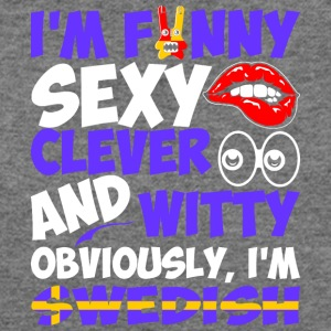 Im Funny Sexy Clever And Witty Im Swedish - Women's Wideneck Sweatshirt