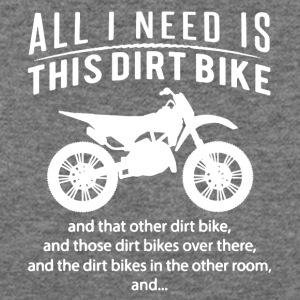 All I Need Is This DIRT BIKE Tee Shirt - Women's Wideneck Sweatshirt