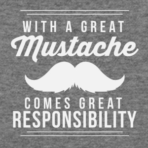 Great mustache comes great responsibilty - Women's Wideneck Sweatshirt
