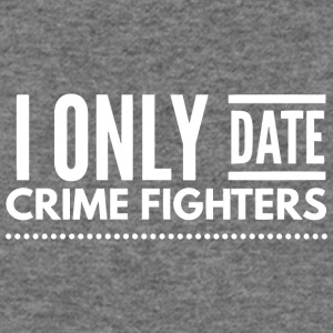 I only date Crime fighters - Women's Wideneck Sweatshirt