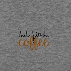 But first, coffee - Women's Wideneck Sweatshirt