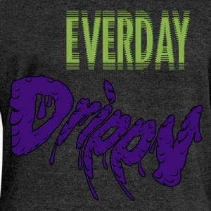 Everyday_Drippy_1 - Women's Wideneck Sweatshirt