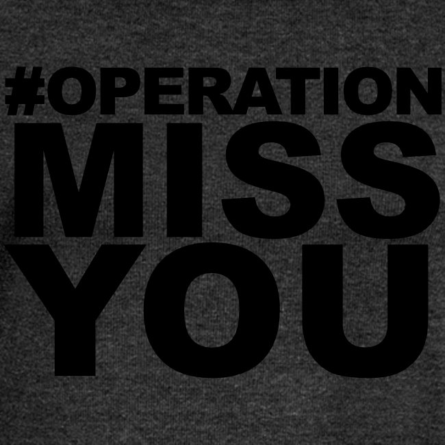 Operation Miss You