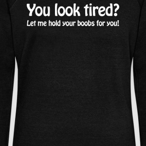 YOU LOOK TIRED - Women's Wideneck Sweatshirt