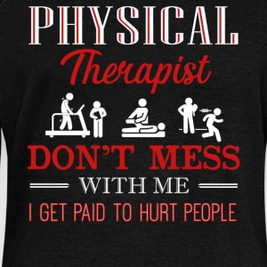 Don't Mess With Physical Therapist Shirt - Women's Wideneck Sweatshirt