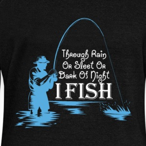 Through Rain Sleet Or Dark Of Night I Fish T Shirt - Women's Wideneck Sweatshirt