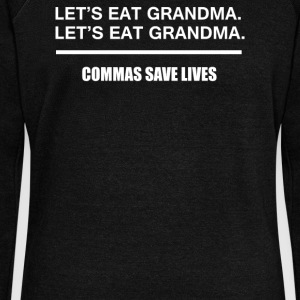 Lets Eat Grandma Commas Save Lives - Women's Wideneck Sweatshirt
