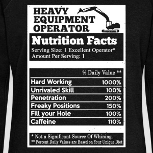 Heavy Equipment Operator Nutrition Facts - Women's Wideneck Sweatshirt