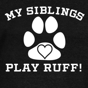 My Siblings Play Ruff - Women's Wideneck Sweatshirt