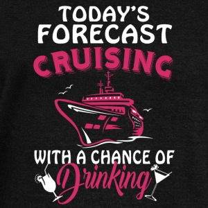 Today's Forecast Cruising T Shirt - Women's Wideneck Sweatshirt