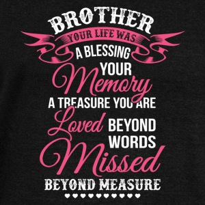 Brother Your Life Was A Blessing Your Memory TShit - Women's Wideneck Sweatshirt
