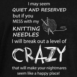 If you mess with my Knitting Needles - Women's Wideneck Sweatshirt