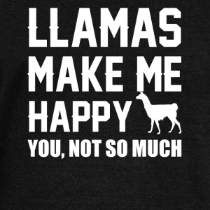 Llamas Make Me Happy You Not So Much Llamas Shirt - Women's Wideneck Sweatshirt