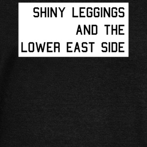 Shiny Leggings And The Lower East Side - Women's Wideneck Sweatshirt