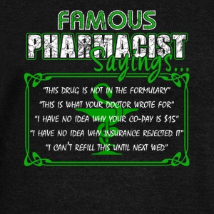 Famous Pharmacist Sayings Shirt - Women's Wideneck Sweatshirt