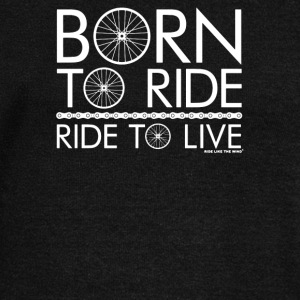 Born To Ride Ride To Live - Women's Wideneck Sweatshirt