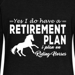 yes i do have a retirement plan i plan i plan on - Women's Wideneck Sweatshirt