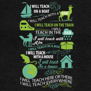 I will teach here or there and everywhere - Women's Wideneck Sweatshirt