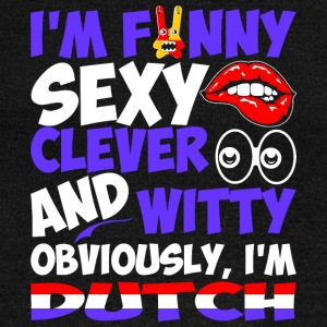 Im Funny Sexy Clever And Witty Im Dutch - Women's Wideneck Sweatshirt