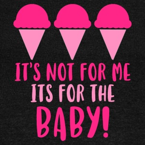 It´s not for me - its for the baby! - Women's Wideneck Sweatshirt