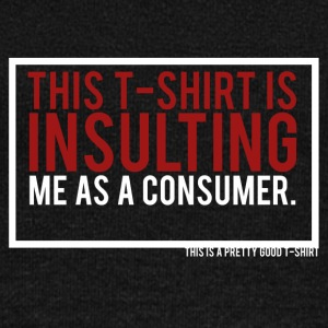THIS T-SHIRT IS INSULTING ME AS A CONSUMER. - Women's Wideneck Sweatshirt