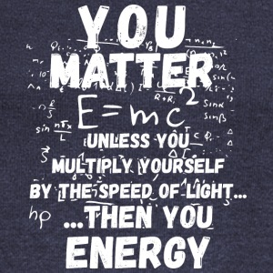 You matter ...then you energy - Women's Wideneck Sweatshirt