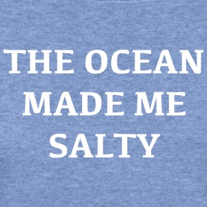 The ocean made me salty - Women's Wideneck Sweatshirt