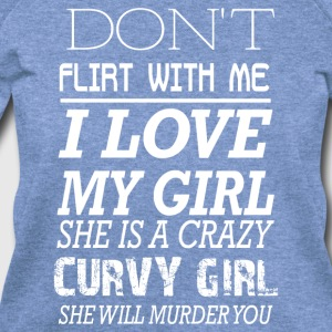 I love my girl she is a crazy curvy girl - Women's Wideneck Sweatshirt